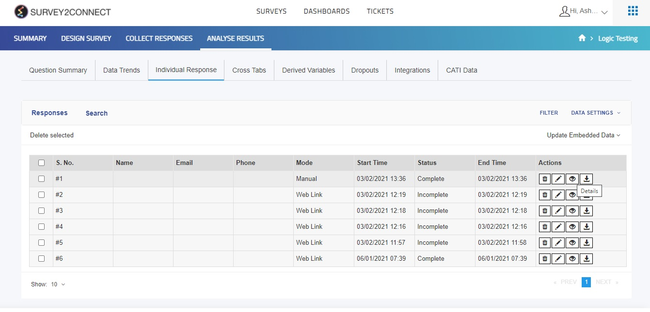 Details section under the action tab lets you view every details of the respondents