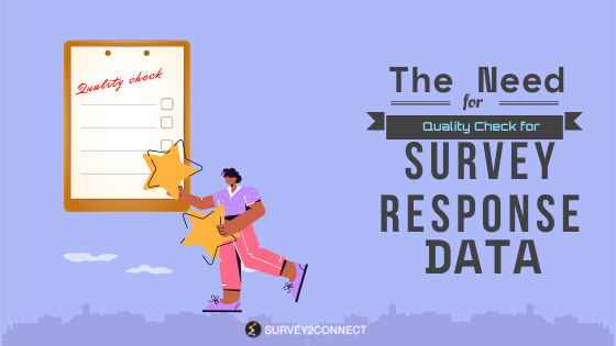 This is where Quality Check for survey response data plays a crucial part. Ensuring that your data silos are properly analyzed by a quality check system, you make sure that the data on which you make plans is reliable and reflective of the actual mood of customers.